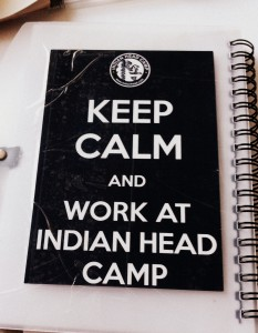 Keep Calm and work at Indian Head Camp